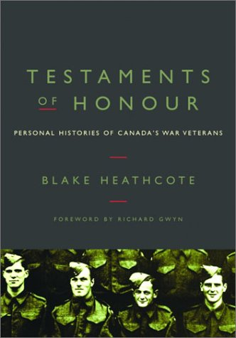 Testaments of Honour: Personal Histories of Canada's War Veterans