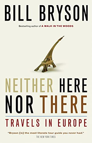 Neither Here Nor There - Travels In Europe: Bill Bryson