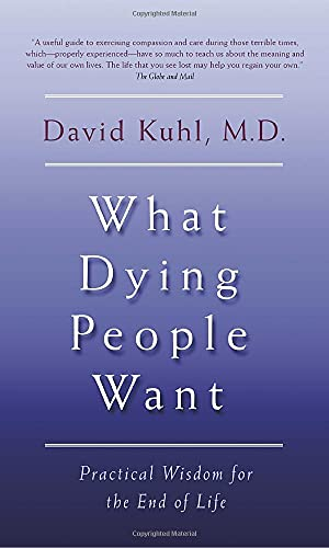 9780385658843: What Dying People Want : Practical Wisdom for the End of Life