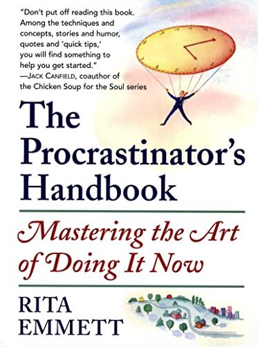 9780385658850: The Procrastinator's Handbook : Mastering the Art of Doing It Now