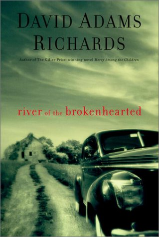 River of the Brokenhearted: Richards, David Adams