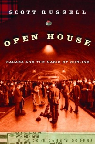 9780385659222: Curling , Canada and the Magic of ... Open House