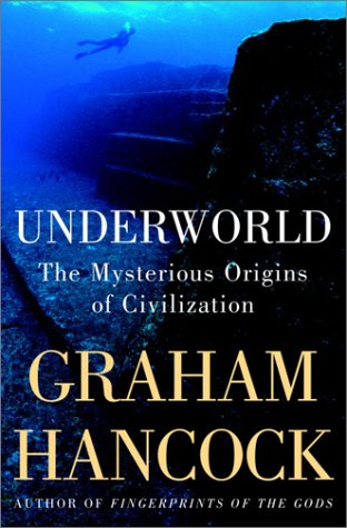 9780385659345: Underworld: The Mysterious Origins of Civilization [Hardcover] by Graham Hancock