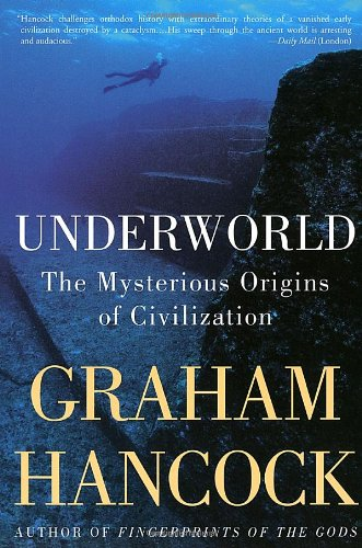 9780385659352: Underworld: The Mysterious Origins of Civilization