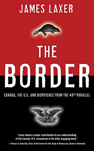 9780385659826: The Border : Canada, the US and Dispatches from the 49th Parallel