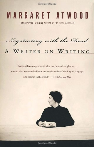 9780385659840: [(Negotiating with the Dead: A Writer on Writing)] [Author: Margaret Atwood] published on (September, 2003)