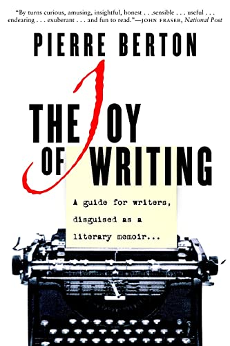 Joy Of Writing, The A Guide for Writers, Disguised As a Literary Memoir.