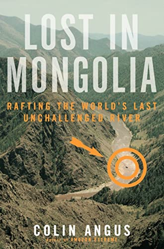 9780385660143: Lost in Mongolia : Rafting the World's Last Unchallenged River