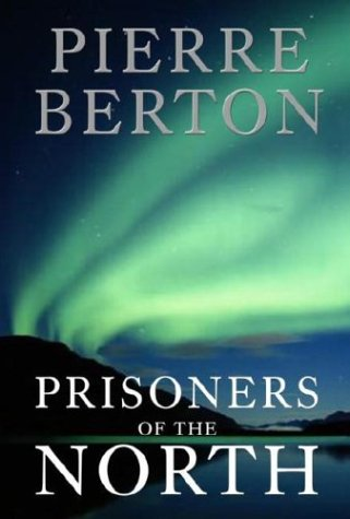 9780385660464: Prisoners of the North