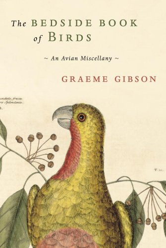 The Bedside Book of Birds An Avian Miscellany: Graeme Gibson
