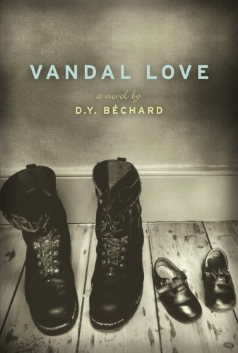 Vandal Love: Bechard, D.Y.