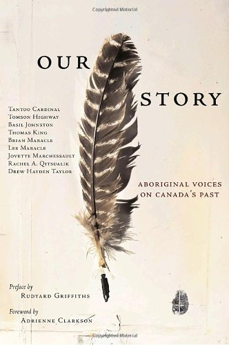 9780385660754: Our Story: Aboriginal Voices on Canada's Past