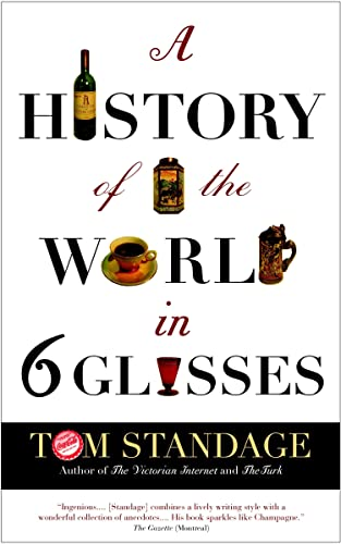 9780385660877: A History of the World in Six Glasses [Paperback] by Standage, Tom