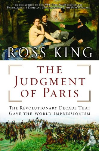 9780385661027: The Judgment of Paris: The Revolutionary Decade That Gave the World Impressionism
