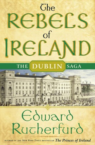 The Rebels of Ireland: Rutherfurd, Edward