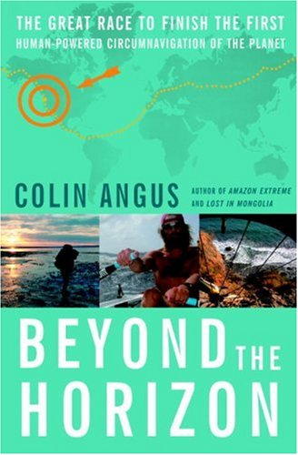 9780385661232: Beyond the Horizon: The Great Race to Finish the First Human-Powered Circumnavigation of the Planet