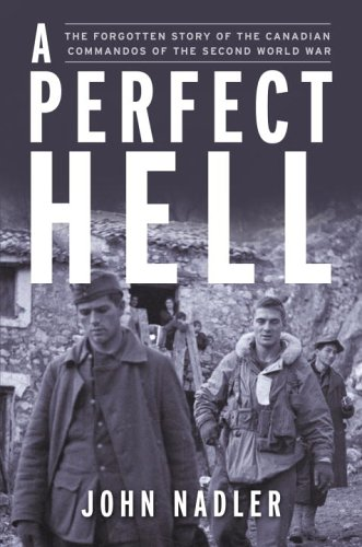9780385661409: A Perfect Hell: The True Story of the FSSF, Forgotten Commandos of the Second World War