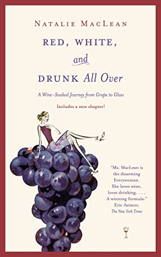 9780385661553: Red, White, and Drunk All Over: A Wine Soaked Journey From Grape to Glass