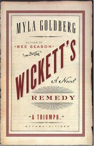 Wickett's Remedy (0385661886) by Myla Goldberg