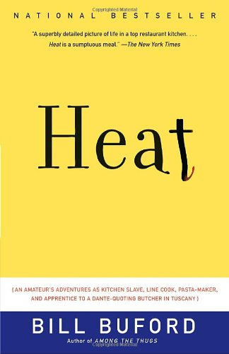 9780385662574: Heat: An Amateur's Adventures as Kitchen Slave, Line Cook, Pasta-Maker, and Apprentice to a Dante-Quoting Butcher in Tuscany