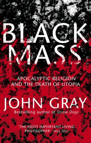 9780385662659: Black Mass: Apocalyptic Religion and the Death of Utopia