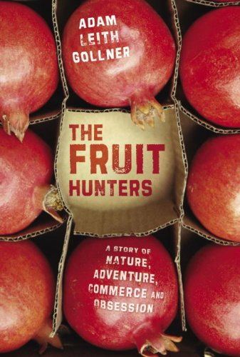 The Fruit Hunters: A Story of Nature,: Adam Gollner
