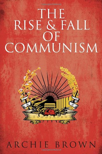 9780385662727: The Rise and Fall of Communism