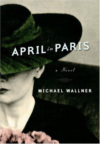 9780385662789: April in Paris: A Novel