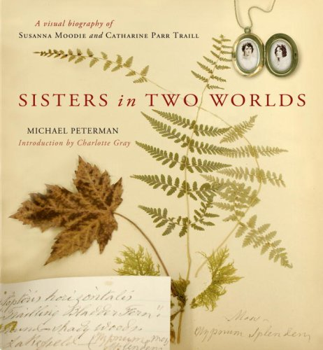 9780385662888: Sisters in Two Worlds: A Visual Biography of Susanna Moodie and Catharine Parr Traill