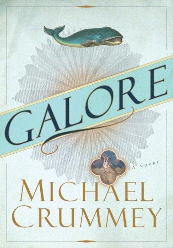 Galore: A Novel: Crummey, Michael