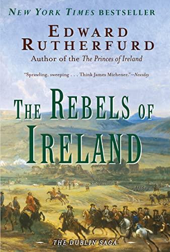9780385663540: The Rebels of Ireland: The Dublin Saga[ THE REBELS OF IRELAND: THE DUBLIN SAGA ] By Rutherford, Edward ( Author )Feb-27-2007 Paperback