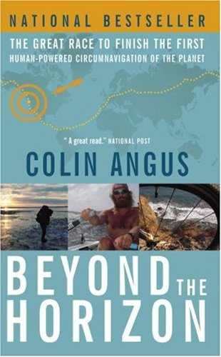 9780385663649: Beyond the Horizon: The Great Race to Finish the First Human-Powered Circumnavigation of the Planet