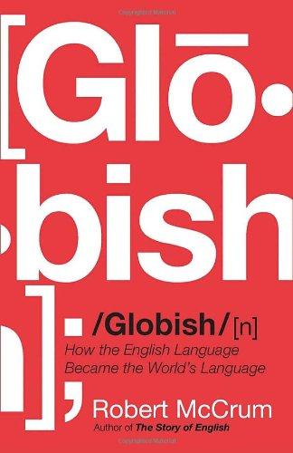 9780385663755: Globish: How the English Language Became the World's Language