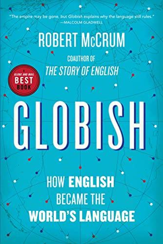 9780385663762: Globish: How the English Language Became the World's Language
