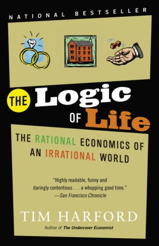 9780385663885: The Logic of Life: The Rational Economics of an Irrational World