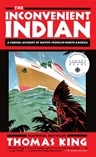 The Inconvenient Indian: A Curious Account of: Thomas King