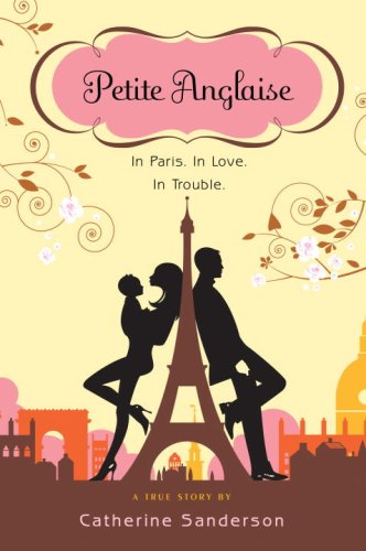 9780385664318: Petite Anglaise: In Paris. In Love. In Trouble