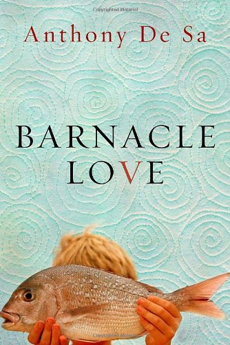 Barnacle Love [SIGNED CANADIAN 1ST/1ST]: Anthony De Sa