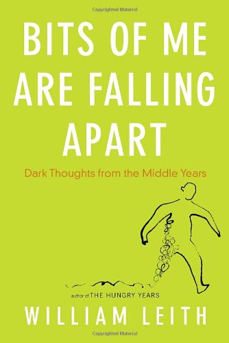 9780385664554: Bits of Me Are Falling Apart: How We Get Older and Why