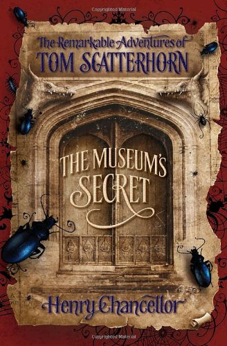 9780385665223: The Museum's Secret: The Remarkable Adventures of Tom Scatterhorn (Book 1)