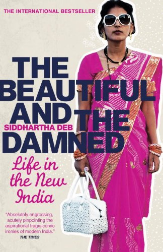 9780385665292: The Beautiful and the Damned: A Portrait of the New India