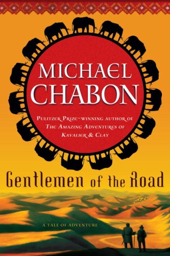 Gentlemen of the Road : A Tale of Adventure [SIGNED CANADIAN 1ST/1ST]: Chabon, Michael
