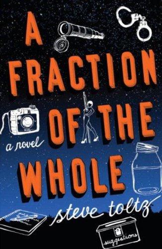 A Fraction of the Whole: Toltz, Steve