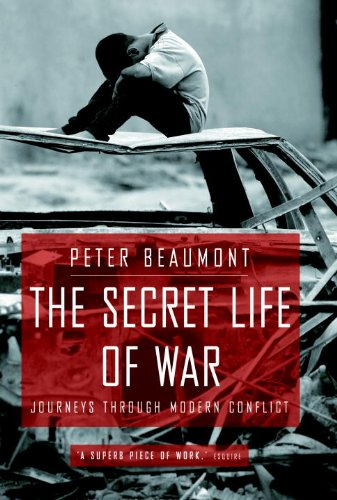 9780385665742: The Secret Life of War: Journeys Through Modern Conflict