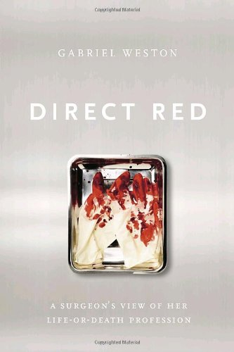 9780385665803: Direct Red: A Surgeon's View of Her Life-or-Death Profession