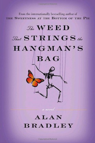 9780385665841: THE WEED THAT STRINGS THE HANGMAN\'S BAG: A FLAVIA DE LUCE MYSTERY: A MYSTERY (FLAVIA DE LUCE MYSTERIES)
