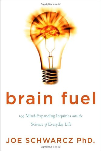 9780385666022: Brain Fuel: 199 Mind-Expanding Inquiries into the Science of Everyday Life