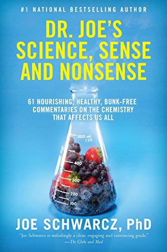9780385666053: Dr. Joe's Science, Sense and Nonsense: 61 Nourishing, Healthy, Bunk-free Commentaries on the Chemistry That Affects Us All