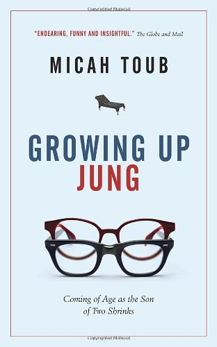 9780385666077: Growing Up Jung: Coming of Age as the Son of Two Shrinks