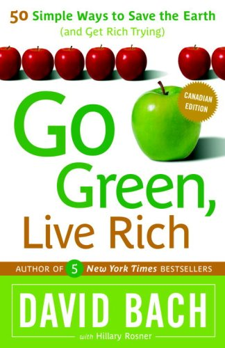 9780385666145: Go Green, Live Rich - 50 Simple Ways To Save The Earth And Get Rich Trying